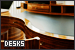 Desks: