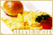 Eggs: Scrambled: